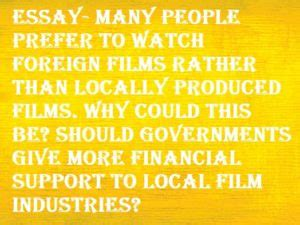 Watch Foreign Films Rather Than Locally Produced Films