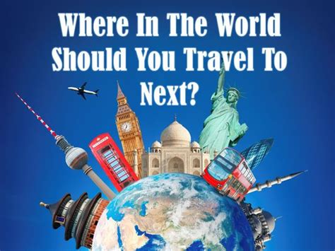 Where In The World Should You Travel To Next?   Playbuzz