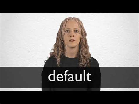 Default definition and meaning | Collins English Dictionary